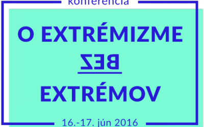 "Konferencia "" O EXTRÉMIZME BEZ EXTRÉMOV"""