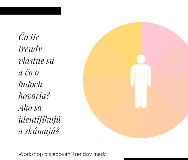 Workshop o sledovaní trendov medzi mladými ľuďmi
