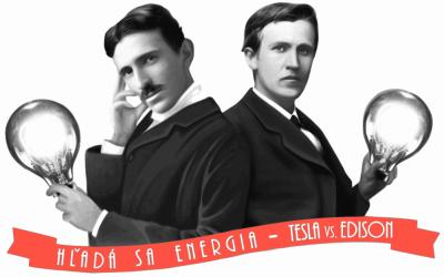 """Súťaž """"Hľadá sa energia!"""" – Tesla vs. Edison"""