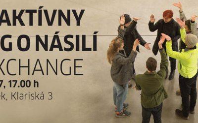 """Interaktívny dialóg o násilí – """"The Exchange"""""""
